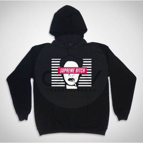 "Hooded  Sweatshirt ""Supreme Bitch"""
