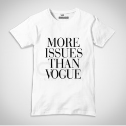 "T-Shirt ""More Issues Than Vogue"""