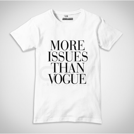 """T-Shirt """"More Issues Than Vogue"""""""
