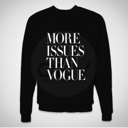 "Sweatshirt ""More Issues Than Vogue"""