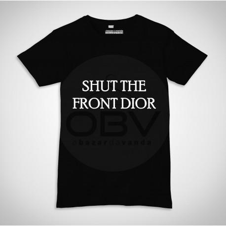 "T-shirt ""Shut The Front Dior"""