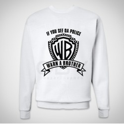 """Sweatshirt """"Warn a Brother"""""""