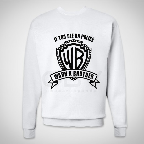 "Sweatshirt ""Warn a Brother"""