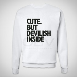 "Sweatshirt ""Cute But..."""