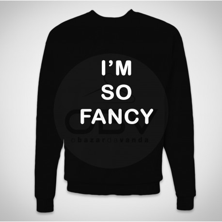"Sweatshirt ""I'm So Fancy"""