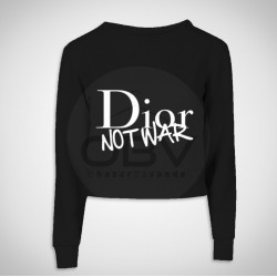 "Crop Sweat ""Dior Not War"""