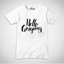 """T-Shirt """"Hello Gorgeus"""""""
